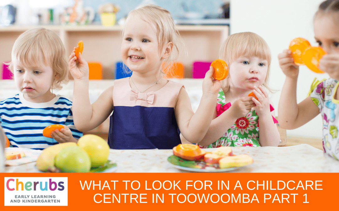 What To Look For In A Child Care Centre in Toowoomba Part 1